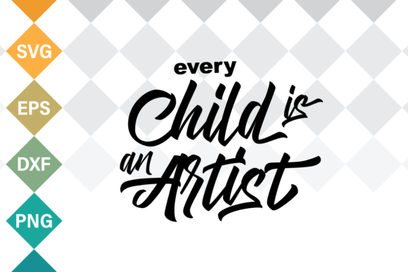 Print on Demand: Every Child is an Artis SVG Quote Graphic Crafts By Typia Nesia
