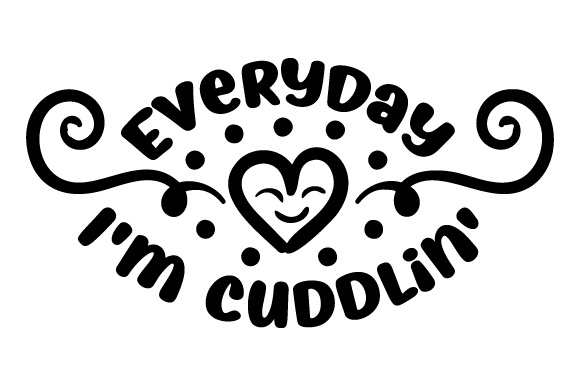Download Free Everyday I M Cuddlin Svg Cut File By Creative Fabrica Crafts for Cricut Explore, Silhouette and other cutting machines.