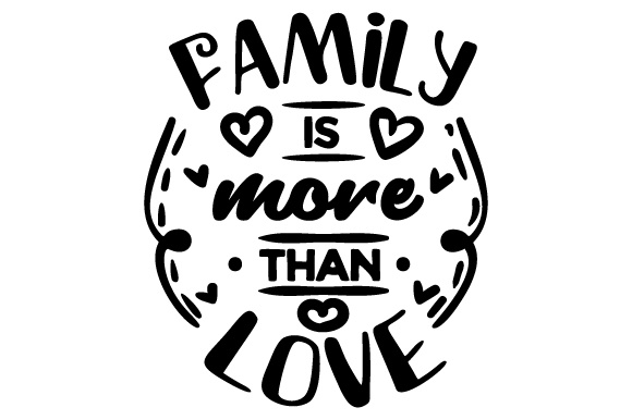 Download Free Family Is More Than Love Svg Cut File By Creative Fabrica Crafts for Cricut Explore, Silhouette and other cutting machines.