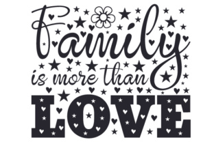 Family is More Than Love Adoption Craft Cut File By Creative Fabrica Crafts