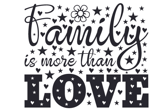 Family is More Than Love Adoption Craft Cut File By Creative Fabrica Crafts - Image 1