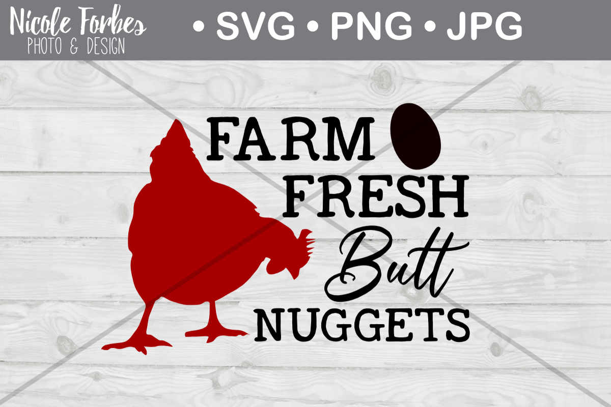 Download Free Farm Fresh Butt Nuggets Svg Cut File Graphic By Nicole Forbes for Cricut Explore, Silhouette and other cutting machines.