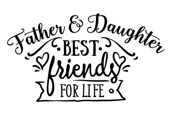 Download Free Father Daughter Best Friends For Life Svg Cut File By for Cricut Explore, Silhouette and other cutting machines.