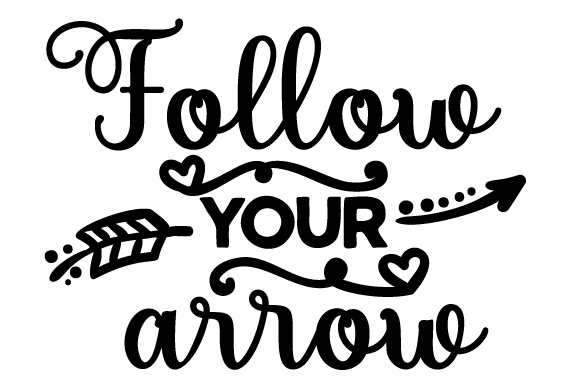 Follow Your Arrow Motivational Craft Cut File By Creative Fabrica Crafts