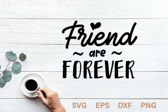 Print on Demand: Friend Are Forever SVG Quote Graphic Crafts By Typia Nesia