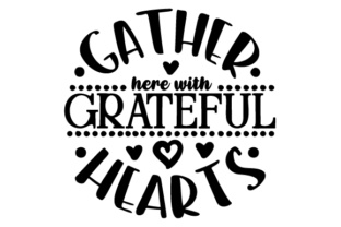 Gather Here with Grateful Hearts Craft Design By Creative Fabrica Crafts