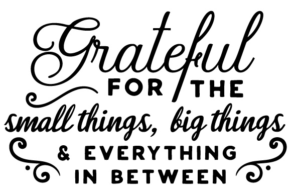 Grateful for the Small Things, Big Things & Everything in Between Thanksgiving Craft Cut File By Creative Fabrica Crafts