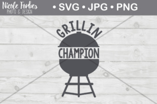 Download Free Grillin Champ Cut File Graphic By Nicole Forbes Designs for Cricut Explore, Silhouette and other cutting machines.