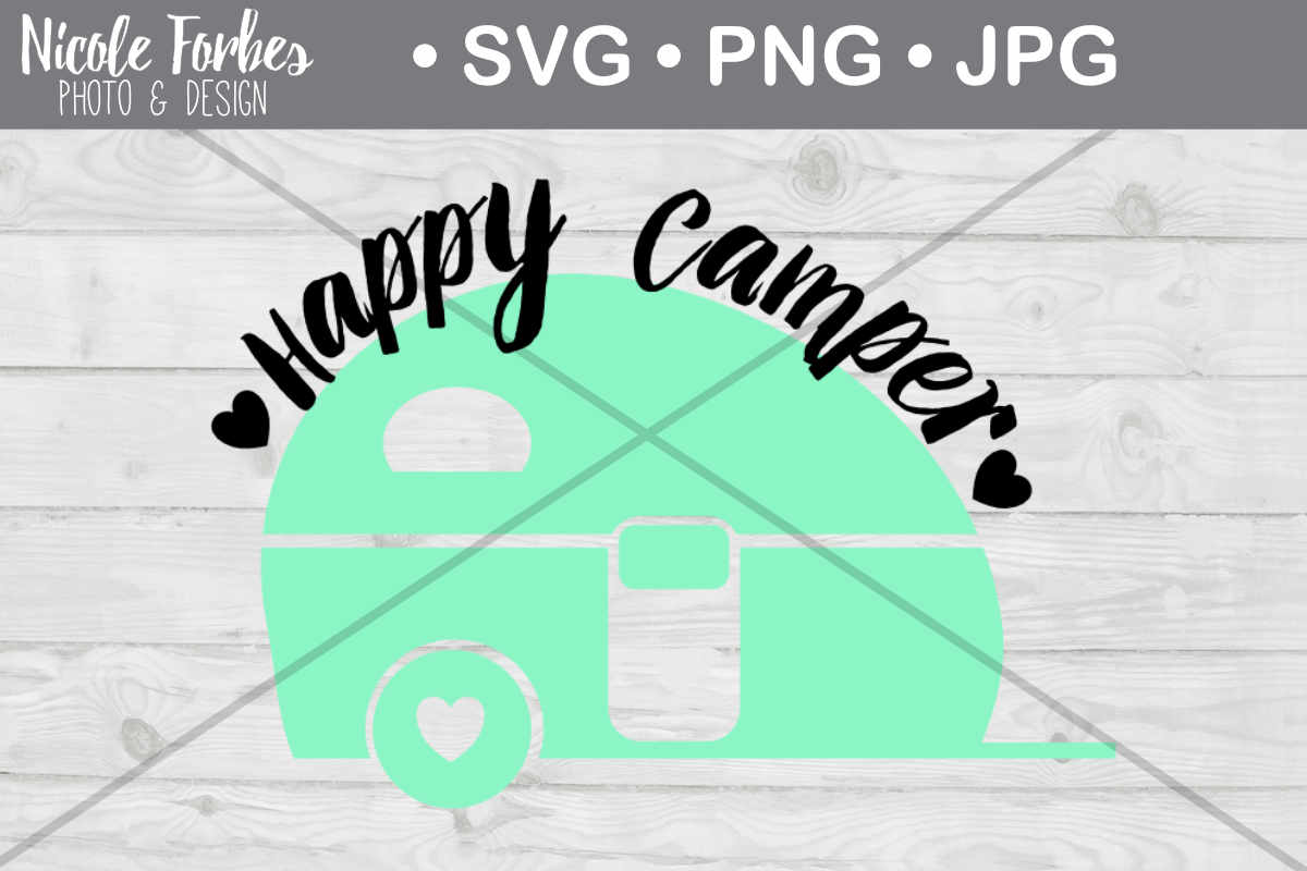 Download Free Happy Camper Svg Cut File Graphic By Nicole Forbes Designs for Cricut Explore, Silhouette and other cutting machines.