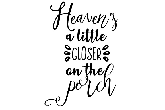Heaven's a Little Closer on the Porch Doors Signs Craft Cut File By Creative Fabrica Crafts