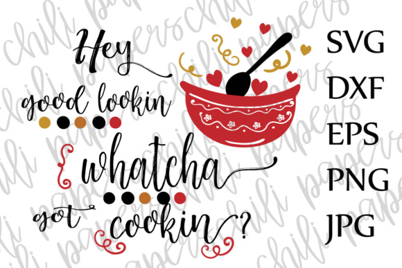 Download Free Hey Good Lookin Svg Kitchen Svg Kitchen Quote Svg Dxf Cut File for Cricut Explore, Silhouette and other cutting machines.