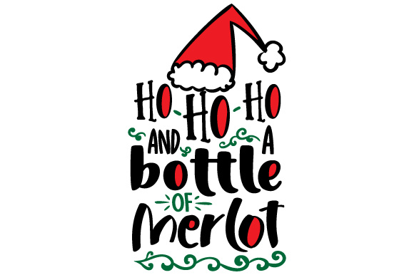 Ho Ho Ho and a Bottle of Merlot Wine Craft Cut File By Creative Fabrica Crafts