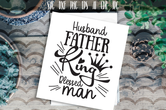 Download Free Husband Father King Slogan Svg Graphic By Vector City Skyline for Cricut Explore, Silhouette and other cutting machines.