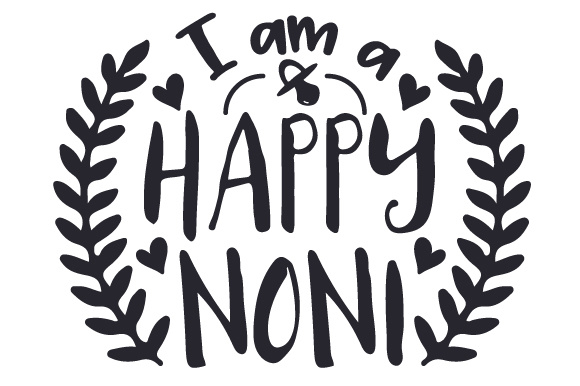 Download Free I Am A Happy Noni Svg Cut File By Creative Fabrica Crafts for Cricut Explore, Silhouette and other cutting machines.
