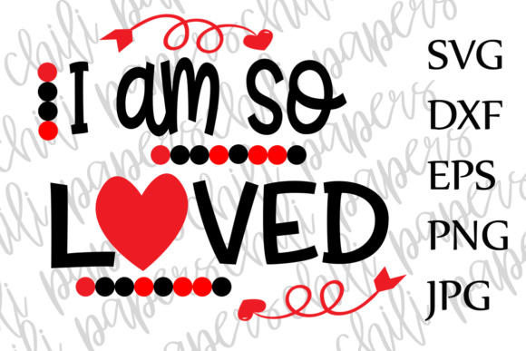 Download Free I Am So Loved Svg Christian Svg Heart Svg Love Svg Valentines Day for Cricut Explore, Silhouette and other cutting machines.
