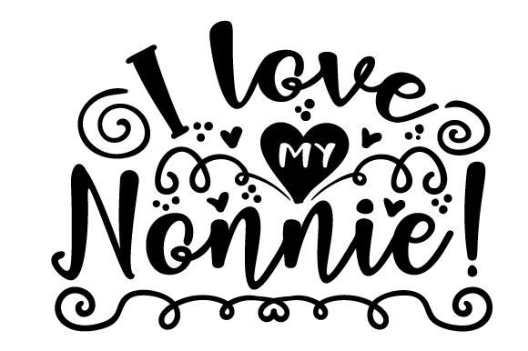 Download Free I Love My Nonnie Svg Cut File By Creative Fabrica Crafts for Cricut Explore, Silhouette and other cutting machines.