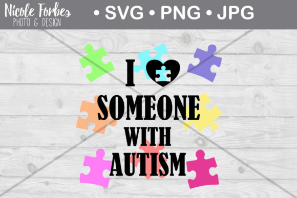 Download Free I Love Someone With Autism Svg Cut File Graphic By Nicole Forbes for Cricut Explore, Silhouette and other cutting machines.