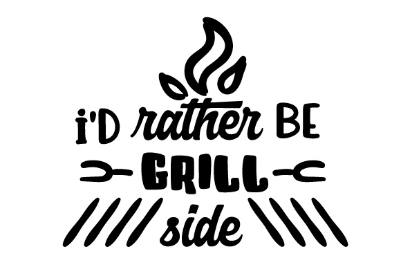 Download Free I D Rather Be Grill Side Svg Cut File By Creative Fabrica Crafts for Cricut Explore, Silhouette and other cutting machines.