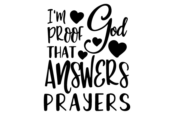 Download Free I M Proof That God Answers Prayers Svg Cut File By Creative for Cricut Explore, Silhouette and other cutting machines.