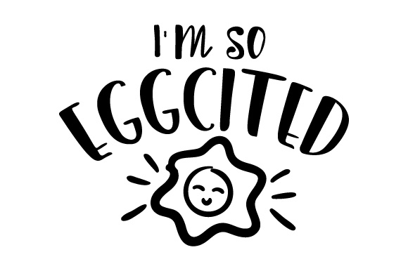 Download Free I M So Eggcited Svg Cut File By Creative Fabrica Crafts SVG Cut Files