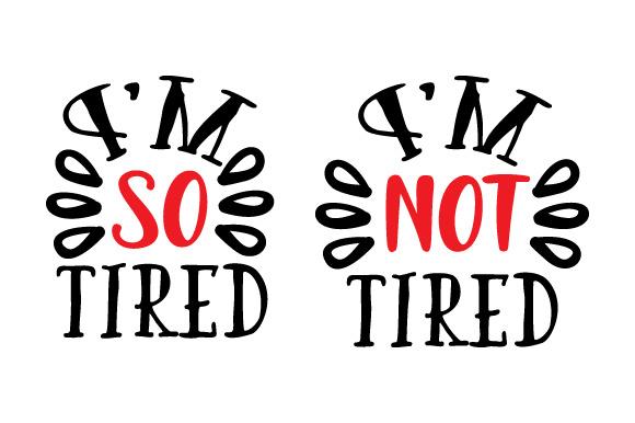 Download Free I M So Tired I M Not Tired Svg Cut File By Creative Fabrica for Cricut Explore, Silhouette and other cutting machines.