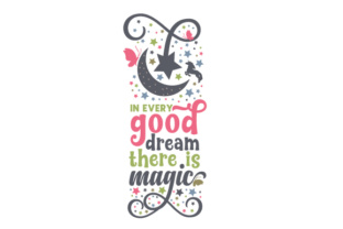 In Every Good Dream There is Magic Home Craft Cut File By Creative Fabrica Crafts