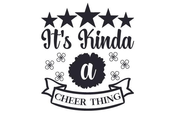 It's Kinda a Cheer Thing Dance & Cheer Craft Cut File By Creative Fabrica Crafts