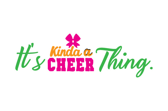 It's Kinda a Cheer Thing. Dance & Cheer Craft Cut File By Creative Fabrica Crafts