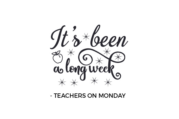 Download Free It S Been A Long Week Teachers On Monday Svg Cut File By for Cricut Explore, Silhouette and other cutting machines.