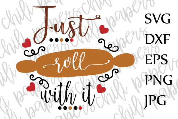 Download Free Just Roll With It Svg Kitchen Svg Kitchen Quote Svg Dxf Cut File for Cricut Explore, Silhouette and other cutting machines.