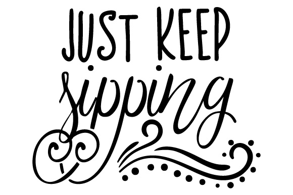 Download Free Just Keep Sipping Svg Cut File By Creative Fabrica Crafts for Cricut Explore, Silhouette and other cutting machines.