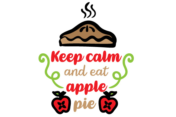 Download Free Keep Calm And Eat Apple Pie Svg Cut File By Creative Fabrica for Cricut Explore, Silhouette and other cutting machines.