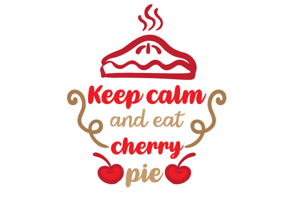 Download Free Keep Calm And Eat Cherry Pie Svg Cut File By Creative Fabrica for Cricut Explore, Silhouette and other cutting machines.