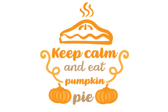 Download Free Keep Calm And Eat Pumpkin Pie Svg Cut File By Creative Fabrica Crafts Creative Fabrica for Cricut Explore, Silhouette and other cutting machines.