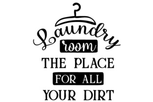 Laundry Room - the Place for All Your Dirt Laundry Room Craft Cut File By Creative Fabrica Crafts