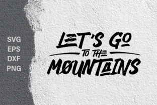 Lets Go to the Mountains SVG Cut File Graphic By Typia Nesia