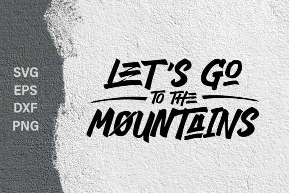 Print on Demand: Lets Go to the Mountains SVG Cut File Graphic Crafts By Typia Nesia