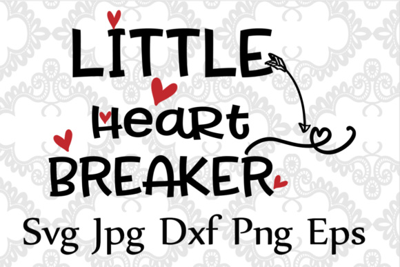 Download Free Little Heart Breaker Svg New Baby Svg Toddler Svg Valentines Day for Cricut Explore, Silhouette and other cutting machines.