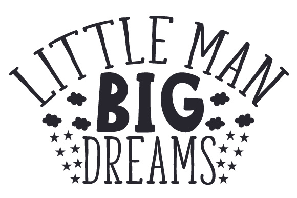 Download Free Little Man Big Dreams Svg Cut File By Creative Fabrica Crafts for Cricut Explore, Silhouette and other cutting machines.
