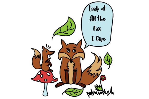 Download Free Look At All The Fox I Give Svg Cut File By Creative Fabrica for Cricut Explore, Silhouette and other cutting machines.