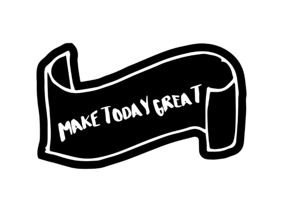 Make Today Great ,SVG DXF EPS PNG Graphic By twelvepapers