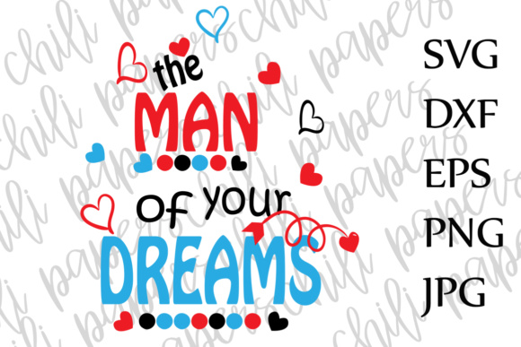 Download Free Man Of Your Dreams Svg Valentines Day Svg Valentine Svg Boy T for Cricut Explore, Silhouette and other cutting machines.