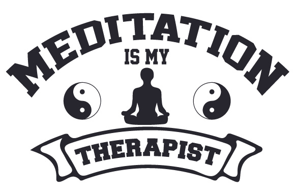 Meditation is My Therapist Sports Craft Cut File By Creative Fabrica Crafts