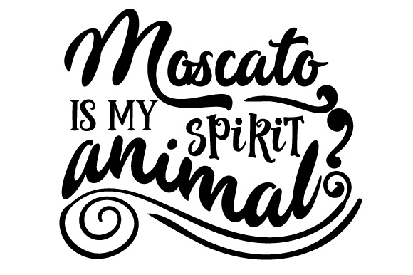 Download Free Moscato Is My Spirit Animal Svg Cut File By Creative Fabrica for Cricut Explore, Silhouette and other cutting machines.
