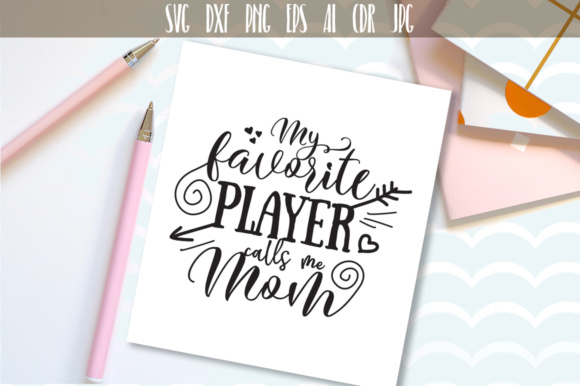 Download Free My Favorite Player Calls Me Mom Svg Graphic By Vector City for Cricut Explore, Silhouette and other cutting machines.