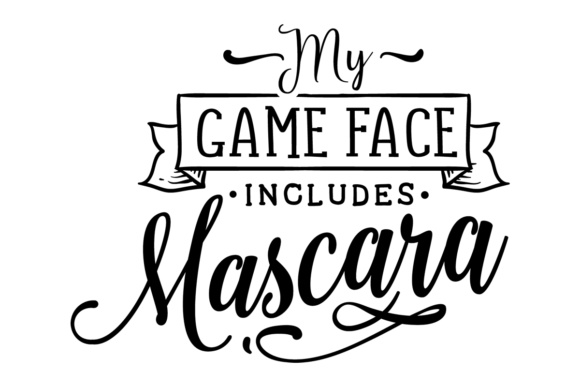 Download Free My Game Face Includes Mascara Svg Cut File By Creative Fabrica for Cricut Explore, Silhouette and other cutting machines.