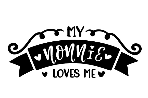 Download Free My Nonnie Loves Me Svg Cut File By Creative Fabrica Crafts for Cricut Explore, Silhouette and other cutting machines.