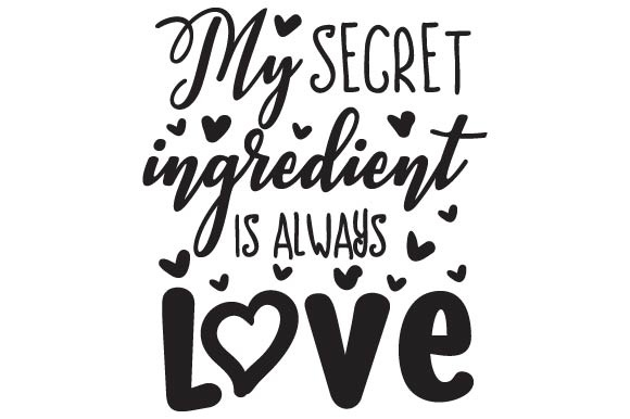 My Secret Ingredient is Always Love Kitchen Craft Cut File By Creative Fabrica Crafts - Image 1