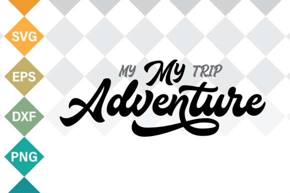 Print on Demand: My Trip My Adventure SVG Cut File Grafik Designvorlagen von Typia Nesia