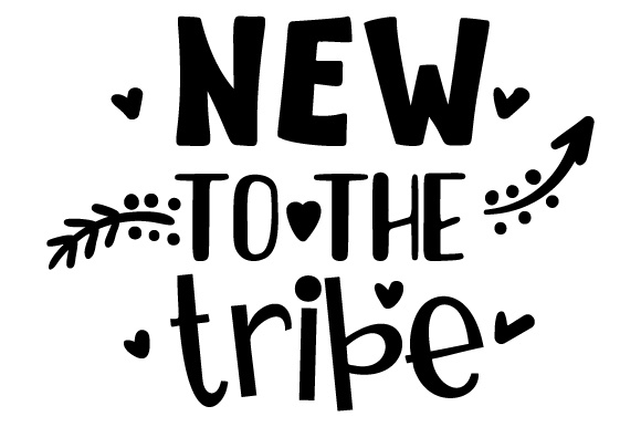 New To The Tribe Svg Cut File By Creative Fabrica Crafts